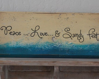 beach wooden sign, beach decor, hand painted and lettered, peace, love and sandy feet