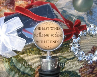 Wine Bottle Stopper, Bottle Stopper,  Hostess Gift,  Housewarming Gift, Best wines are those we drink with Friends.