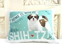 Shih Tzu Art Pillow -Home Is Where Your Shih Tzu Is