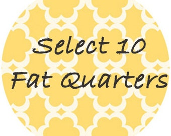Create Your Own Fat Quarter Bundle of Fabric. Designer Prints & Modern Basics for quilting, apparel and more - 100% cotton - 10 FAT QUARTERS