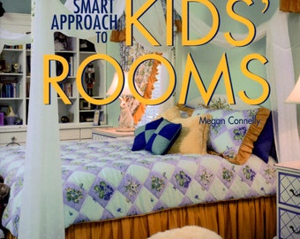 Kids Rooms The Smart Approach Creative Homeowners Planning Designing Decorating