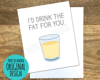 "Funny Valentine's Day card ""Drink the Fat""- Friends inspired card"