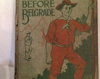 1915 BOY SCOUTS Before Belgrade  Series volume #18  Book