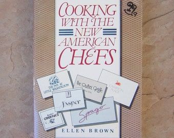 Chefs Cookbook, Cooking with the New American Chefs by Ellen Brown, American Chefs Cook Book, 1985 Vintage Cookbook