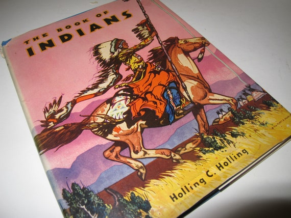 The Book of Indians Holling 1935 with dust jacket