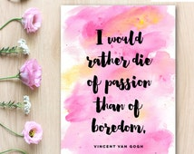 Vincent Van Gogh Passion Quote Print, Watercolor Printable art wall decor, Inspirational quotes poster - Instant Download
