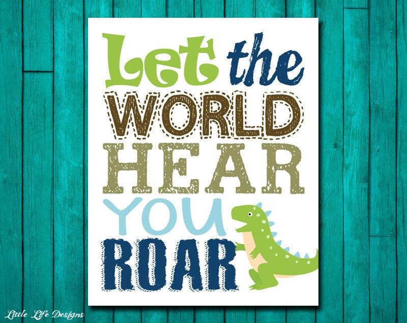 Let The World Hear You ROAR. Dinosaur Wall Art. Dinosaur