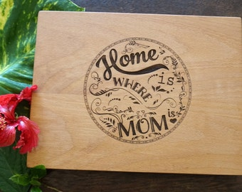 Personalized Mother's Day Present Custom Cutting Board Wedding Mother's of the Bride Present Gift for Mom Home Is Where Mom Is