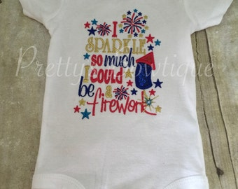 I sparkle so much I could be a firework 4th of July Fourth of July bodysuit or shirt