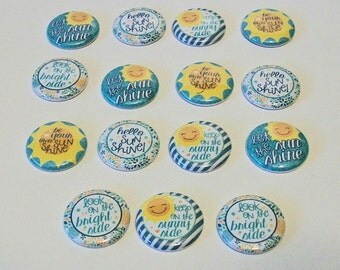 Let Your Sun Shine 1 Inch Flat Back Embellishments Buttons Flair
