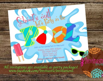 Pool Party - End of the School year party, graduation party, beach party, School's Out Invitation - Pool Party Invite