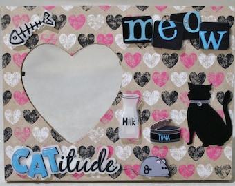 Cat /Meow/ Catitude/Feline/ Homemade Picture frame