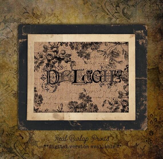 Burlap Print | Delight Fancy Letters | Flowers |Vintage Script | #0029
