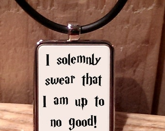 I Solemnly Swear I am Up to No Good Necklace