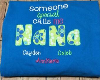 Someone Special Calls Me Nana applique/monogram tshirt