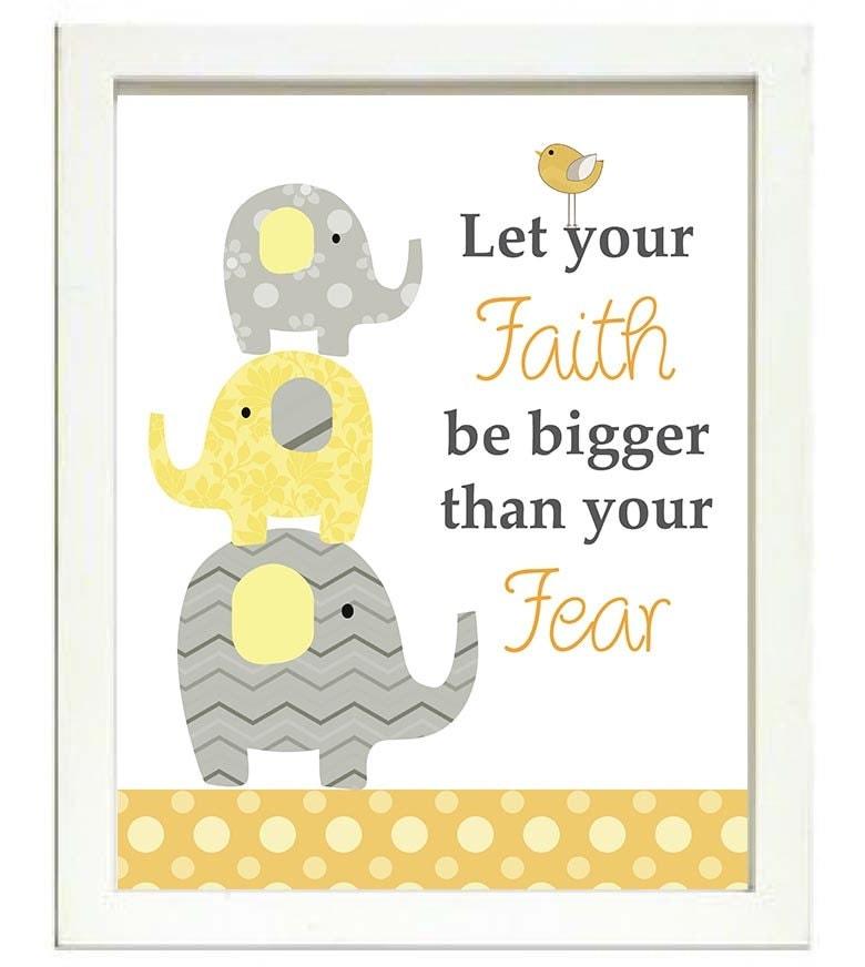 Yellow Grey Elephant Nursery Art Nursery Print Let your faith be bigger then your fear Bird Baby Ele