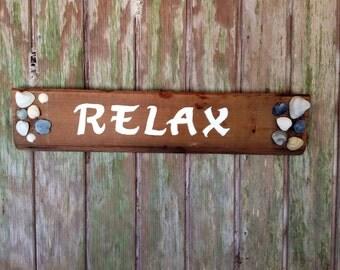 Relax Wood sign, door, garden, porch or beach house.
