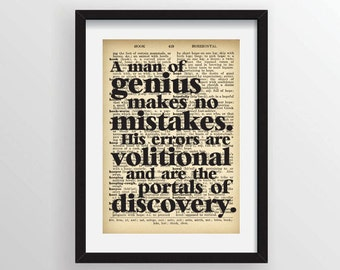 """James Joyce from Ulysses """"A man of genius makes no mistakes. His errors are volitional and are the portals of discovery."""" - Dictionary Print"""