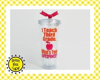 I Teach Third Grade. Whats Your SUPERPOWER? Teacher Appreciation, Teacher Gift, Funny Teacher Gift, Acrylic Cup, You Choose Grade / Subject