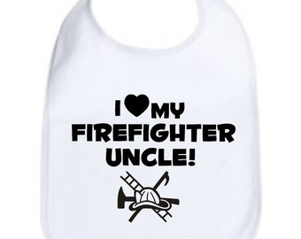 I love my firefighter uncle- niece or nephew -fire rescue -custom  baby infant -bib color choice- shower  gift idea- uncle fireman