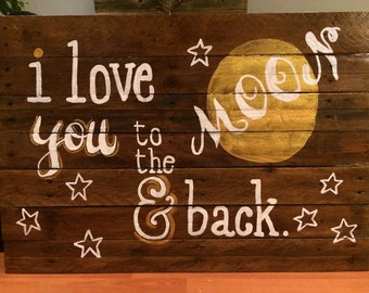 To the moon and back large hand painted pallet sign