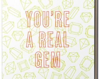 You're A Real Gem Letterpressed Friendship Card