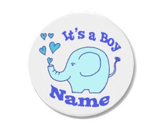 Pinback Button or Magnet or Pocket Mirror or Bottle Opener It's a Boy Name