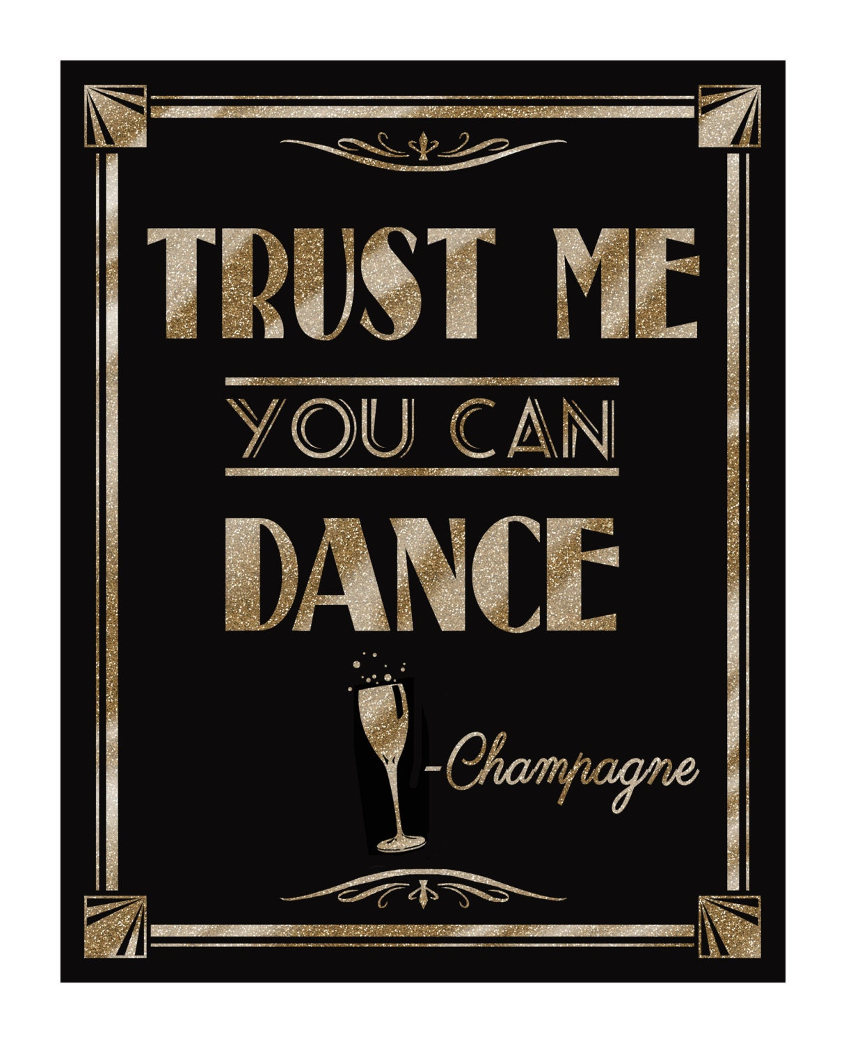 Printable Trust Me You Can Dance Champagne Great