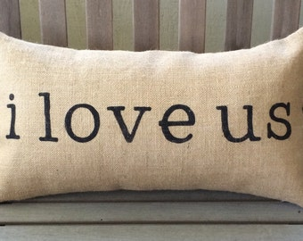 """i love us Burlap Pillow Cover - Fits a 12"""" x 22"""" pillow insert -Ships Within 3 DAYS!"""