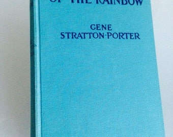 "Vintage Book ""At The Foot Of The Rainbow"" 1916"