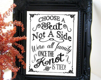 "Instant Download- Printable 8"" x 10"" DIY Modern Wedding Sign: Choose A Seat Not A Side, We're All Family Once The Knot Is Tied!"