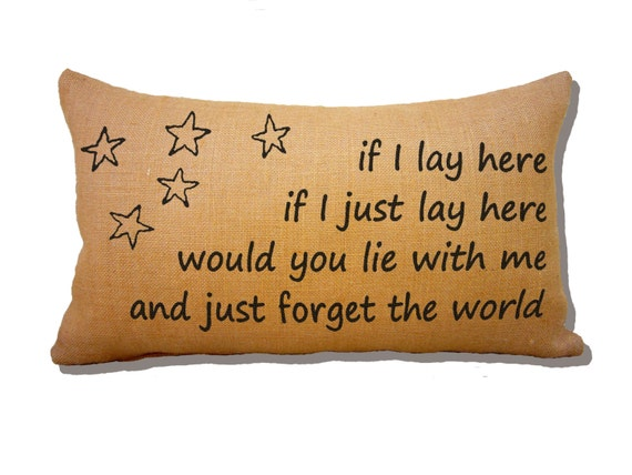 Throw Pillows On The Bed Song : Burlap Song Lyric Pillow If I lay here by SweetPickleShop on Etsy
