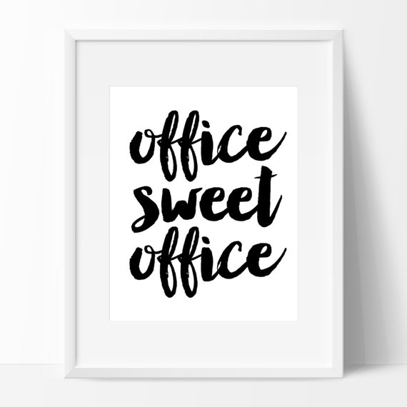 Office sweet sign instant download calligraphy print