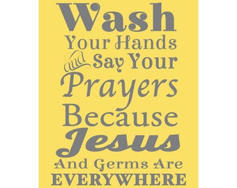 Wash Your Hands Say Your Prayers Jesus and Germs Are Everywhere Bathroom Wall Art Print Mustard Yellow art decor 8x10 Print (136-1)