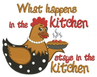 Hen What Happens In The Kitchen Stays In the Kitchen Filled Machine Embroidery Digitized Design Pattern