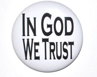 Christian Button In God We Trust fund raiser Religious pin 2 1/4 inch button