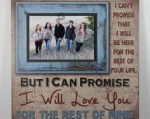 I Can't promise to be here for the rest of your life, But I Promise I Love you Handmade Primitive  Sign Scrapbook Picture Frame Home Decor