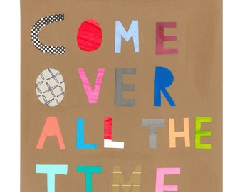 Come Over All the Time giclee print