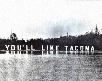 Large You'll Like Tacoma Wall Art