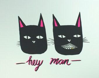 Hey Man, Handmade Art Print