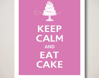 Keep Calm and EAT CAKE Art Print 8x10 (Featured color: Sugar Plum--choose your own colors)