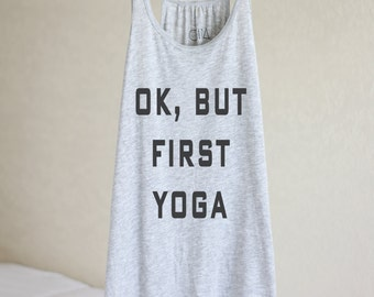 Ok, But First Yoga - Yoga - Yoga Tank Top - Ok, But First - Yoga Top - Yoga Tops - Racerback Tank - Yoga Racerback