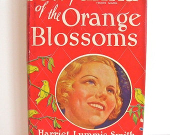 Pollyanna of the Orange Blossoms by Harriet Lummis Smith, 1924, Vintage Hardcover Glad Book, with Dust Jacket