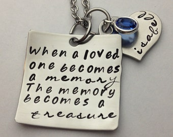When A Loved One Becomes A Memory The Memory Becomes A Treasure Necklace- Hand Stamped Personalized-Remembrance Jewelry-Loss Of Loved One