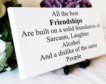 All The Best Friendships are built on a solid foundation, Friendship Gift, Humorous Gift, Best Friend Christmas Gift, Birthday Present, 121