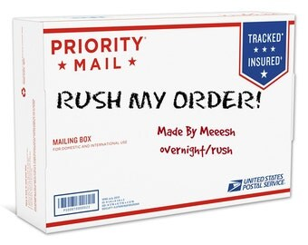 RUSH MY ORDER! (Priority Mail Express, overnight delivery available)