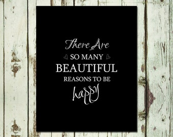 PRINTABLE ART There Are So Many Beautiful Reasons To Be Happy Typography Wall Art Home Decor