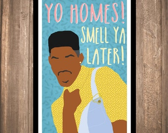 "INSTANT DOWNLOAD - Fresh Prince of Bel Air ""Yo Homes"" Print"