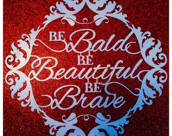 Special Edition*  Be Bald, Be Beautiful, Be Brave Paper Cut / Papercut Template - Commercial Use - Instant download.