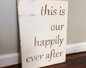 This Is Our Happily Ever After Wood Sign